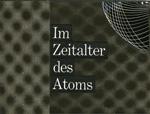 Im Zeitaler des Atoms